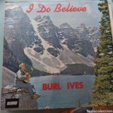 Discos de vinilo: BURL IVES - I DO BELIEVE (WORD, US, 1963). Lote 263614295