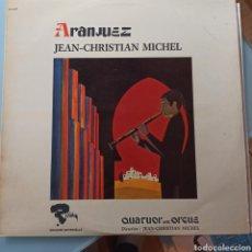 Discos de vinilo: JEAN-CHRISTIAN MICHEL - QUATUOR AVEC ORGUE – ARANJUEZ (RIVIERA, FRANCE). Lote 263625380