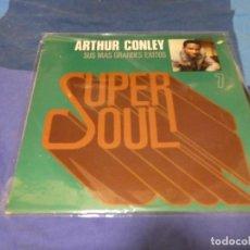 Discos de vinilo: LP FUNK SOUL ESPAÑA 1978 VINILO BUEN ESTADO ARTHUR CONLEY SUPER SOUL LABEL BICOLOR ANTIGUO. Lote 263637685