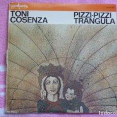 Discos de vinilo: TONI COSENZA,PIZZI PIZZI TRANGULA EDICION ESPAÑOLA DEL 79 CON LIBRETO6. Lote 263640940