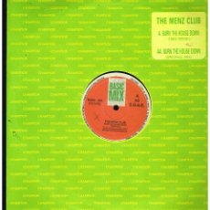 Discos de vinilo: THE MENZ CLUB - BURN THE HOUSE DOWN - MAXI SINGLE 1989 - ED. ESPAÑA. Lote 263658010