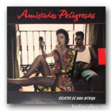 Discos de vinilo: AMISTADES PELIGROSAS - RELATOS DE UNA INTRIGA. Lote 263690185