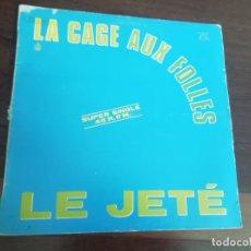 Discos de vinilo: LE JETE-LA CAGE AUX FOLLES. MAXI. Lote 263705590