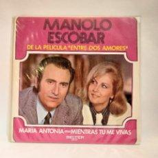 """Discos de vinilo: MANOLO ESCOBAR - MARIA ANTONIA / MIENTRAS TU ME VIVAS. """"ENTRE DOS AMORES"""". VINILO 7"""". CCM1. Lote 263720715"""