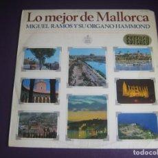 Discos de vinilo: MIGUEL RAMOS Y SU ORGANO HAMMOND – LO MEJOR DE MALLORCA - LP HISPAVOX 1967 - LEVE USO - LOUNGE FOLK. Lote 263745805