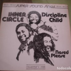 Discos de vinilo: INNER CIRCLE DISCIPLINE CHILD / NOSED PLEASE. Lote 263762130