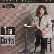 Discos de vinilo: TINA CHARLES - DANCE LITTLE LADY / MAXI SINGLE CBS U.K. DE 1987 / BUEN ESTADO RF-9605. Lote 263786700