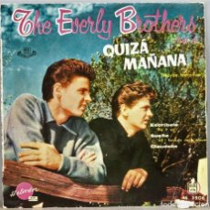 Discos de vinil: EP. QUIZA MAÑANA. THE EVERLY BROTHERS. Lote 263789780