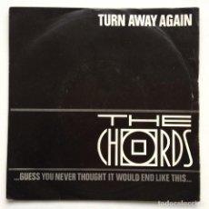 Discos de vinilo: THE CHORDS – TURN AWAY AGAIN / TURN AWAY AGAIN (AGAIN) UK,1981 POLYDOR. Lote 263810710