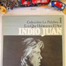 Discos de vinilo: INDIO JUAN-LOS QUE HABITAMOS EL SUR-1977-NUEVO-LO ESTRENAS TU. Lote 263912225