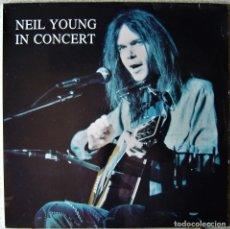 Discos de vinilo: NEIL YOUNG.IN CONCERT..SWINGUIN´PIG..DOBLE LP..NO OFICIAL..COMO NUEVO. Lote 264082140
