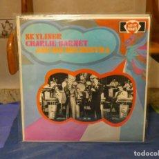 Discos de vinilo: LP JAZZ UK MONO 60S BUEN ESTADO SKYLINER CHARLIE BARNET AND HIS ORCHESTRA. Lote 264084630
