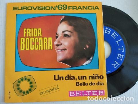 FRIDA BOCCARA - UN DÍA, UN NIÑO / BELLA DE DÍA - FESTIVAL EUROVISION 1969 SINGLE 45 (Música - Discos - Singles Vinilo - Festival de Eurovisión)