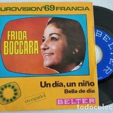 Dischi in vinile: FRIDA BOCCARA - UN DÍA, UN NIÑO / BELLA DE DÍA - FESTIVAL EUROVISION 1969 SINGLE 45. Lote 264109165