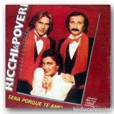 Disques de vinyle: RICCHI & POVERI - SERÀ PORQUE TE AMO / SUPERAMOR. Lote 264176732