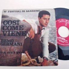 Discos de vinilo: REMO GERMANI-SINGLE COSI COME VIENE. Lote 264279420