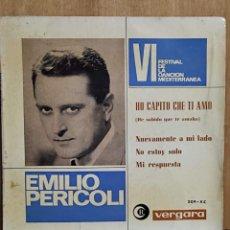 Discos de vinilo: EMILIO PERICOLI,VI FESTIVAL DE LA CANCION MEDITERRANEA. HO CAPITO CHE TI AMO. Lote 264352674