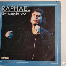 Discos de vinilo: RAPHAEL - ETERNAMENTE TUYO. Lote 264438079