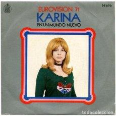 Discos de vinilo: KARINA – EN UN MUNDO NUEVO - SINGLE EUROVISION 71'. Lote 264456834