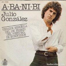 Discos de vinilo: JULIO GONZALEZ - A-BA-NI.BI (VERSIÓN ESPAÑOLA) FESTIVAL DE EUROVISION 1978 - SINGLE SPAIN. Lote 264457564