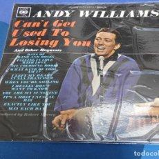 Discos de vinilo: LP UK CIRCA 1968 ANDY WILLIAMS CANT GET USED TO LOSING YOU MUY BUEN ESTADO GENERAL. Lote 264491709