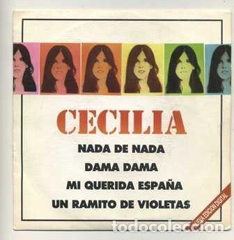 E.P. CECILIA. NADA DE NADA; DAMA DAMA; MI QUERIDA ESPAÑA...RF-8757 (Música - Discos de Vinilo - EPs - Solistas Españoles de los 70 a la actualidad)