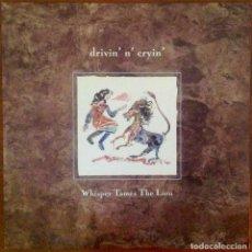 Discos de vinilo: DRIVIN' N' CRYIN' - WHISPER TAMES THE LION. Lote 264681829