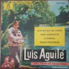 Discos de vinilo: EP / LUIS AGUILÉ / CON RITMO DE TWIST - MIDI MIDINETTE - CATERINA - DAME FELICIDAD, 1963. Lote 264685679
