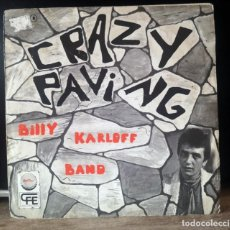 Discos de vinilo: CRAZY PAVING- BILLY KARLOFF BAND- SINGLE --- CHAPA DISCOS --- SPAIN ORIGINAL 1978 **RARE**. Lote 264723524