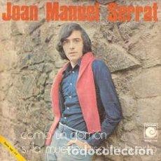 Discos de vinilo: JOAN MANUEL SERRAT / COMO UN GORRION / SI LA MUERTE PISA MI HUERTO (SINGLE NOVOLA 1970). Lote 264814534