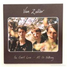 Discos de vinilo: VAN ZELLER – YOU CAN'T LOSE / ALL OR NOTHING UK,2017. Lote 264967649