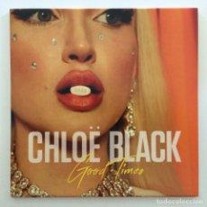 Discos de vinilo: CHLOË BLACK – GOOD TIMES / WATERBED UK,2018. Lote 264974504