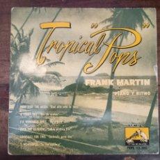 Discos de vinilo: TROPICAL POPS. FRANK MARTIN. LA VOZ DE SU AMO. BARCELONA, 1959. 13305. Lote 265159759