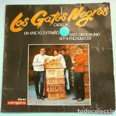 Discos de vinilo: LOS GATOS NEGROS (1966) CADILLAC - UN EFECTO EXTRAÑO - ERES UN DEMONIO - VOY A ENLOQUECER. Lote 265199239