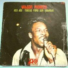 Discos de vinilo: WILSON PICKETT (SINGLE 1969) HEY JOE - NACIDO PARA SER SALVAJE (BORN FO BE WILD). Lote 265332829