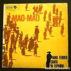 Discos de vinil: NINO FERRER (SINGLE 1968) CANTA EN ESPAÑOL (RARO) MAO - MAO (MAO ET MOA) - NATALIA. Lote 265348834