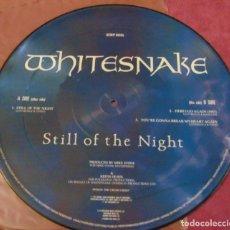 Discos de vinilo: WHITESNAKE – STILL OF THE NIGHT - MAXISINGLE 12'' PICTURE DISC 1987. Lote 264774654