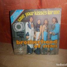 Discos de vinilo: BROTHERHOOD OF MAN - SAVE YOUR KISSES FOR ME EUROVISION 1976 SINGLE DISPONGO DE MAS DISCOS DE VINILO. Lote 265467524
