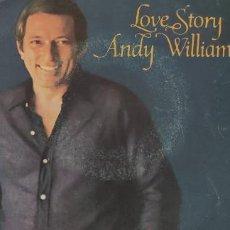Discos de vinilo: ANDY WILLIAMS. LOVE STORY.. Lote 265477829