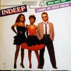 Discos de vinilo: INDEEP, WHEN BOYS TALK, ESPAÑA 1983, SOUND OF NEW YORK – M-45.506 S (VG+_VG+). Lote 265478379