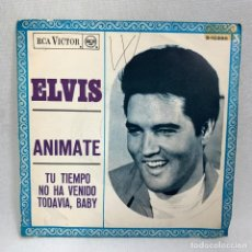 Discos de vinilo: SINGLE ELVIS - ANIMATE / TU TIEMPO NO HA VENIDO TODAVIA , BABY - ESPAÑA - AÑO 1968. Lote 265503934