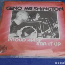 Discos de vinilo: DISCO 7 PULGADAS SINGLE ESPAÑOL GENO WHASHINGTON 1978 BUEN ESTADO PROUD MARY. Lote 265657479