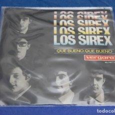 Discos de vinilo: DISCO 7 PULGADAS SINGLE ESPAÑOL LOS SIREX QUE BUENO QUE BUENO MUY BUEN ESTADO GENERAL. Lote 265658714