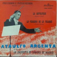 Discos de vinilo: SINGLE / PRELUDIOS E INTERMEDIOS SELECCIÓN Nº 5 - ATAULFO ARGENTA - LA REVOLTOSA,. Lote 265659544