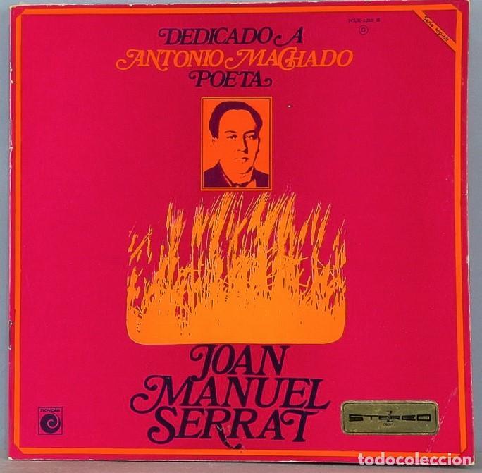 LP. JOAN MANUEL SERRAT. DEDICADO A ANTONIO MACHADO (Música - Discos - LP Vinilo - Cantautores Españoles)