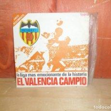 Discos de vinilo: EL VALENCIA CAMPIO LA LIGA MAS EMOCIONANTE DE LA HISTORIA SINGLE - DISPONGO DE MAS DISCOS DE VINILO. Lote 265714364