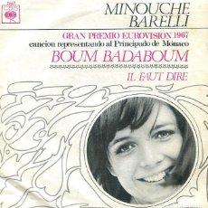 Discos de vinilo: MINOUCHE BARELLI / BOUM BADABOUM (EUROVISION 1967) / IL FAUT DIRE (SINGLE ORIGINAL ESPAÑOL 1967). Lote 265819559