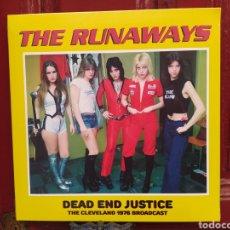 Discos de vinilo: THE RUNAWAYS DEAD END JUSTICE: THE CLEVELAND 1976 BROADCAST. LP VINILO PRECINTADO.. Lote 265821254