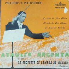 Discos de vinilo: SINGLE / PRELUDIOS E INTERMEDIOS SELECCIÓN Nº 10 - ATAULFO ARGENTA - LA BODA DE LUIS ALONSO. Lote 265835394