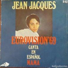 Discos de vinilo: SINGLE / JEAN JACQUES CANTA EN ESPAÑOL - MAMA, EUROVISION 69. Lote 265837204